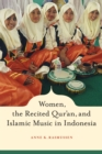 Women, the Recited Qur'an, and Islamic Music in Indonesia - eBook