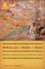 Miracles of Book and Body : Buddhist Textual Culture and Medieval Japan - eBook