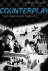 Counterplay : An Anthropologist at the Chessboard - eBook