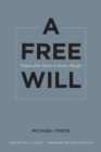 A Free Will : Origins of the Notion in Ancient Thought - eBook