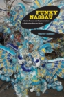 Funky Nassau : Roots, Routes, and Representation in Bahamian Popular Music - eBook
