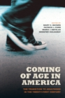 Coming of Age in America : The Transition to Adulthood in the Twenty-First Century - eBook