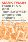 Huck Finn and Tom Sawyer among the Indians : And Other Unfinished Stories - eBook