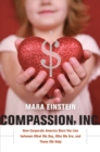 Compassion, Inc. : How Corporate America Blurs the Line between What We Buy, Who We Are, and Those We Help - eBook