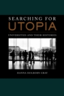 Searching for Utopia : Universities and Their Histories - eBook