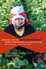 Fresh Fruit, Broken Bodies : Migrant Farmworkers in the United States - eBook