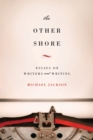 The Other Shore : Essays on Writers and Writing - eBook