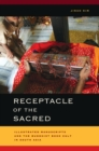 Receptacle of the Sacred : Illustrated Manuscripts and the Buddhist Book Cult in South Asia - eBook