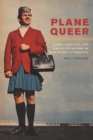 Plane Queer : Labor, Sexuality, and AIDS in the History of Male Flight Attendants - eBook