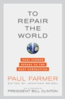 To Repair the World : Paul Farmer Speaks to the Next Generation - eBook
