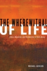The Wherewithal of Life : Ethics, Migration, and the Question of Well-Being - eBook