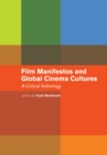 Film Manifestos and Global Cinema Cultures : A Critical Anthology - eBook