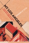 My Los Angeles : From Urban Restructuring to Regional Urbanization - eBook