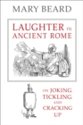Laughter in Ancient Rome : On Joking, Tickling, and Cracking Up - eBook