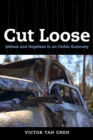 Cut Loose : Jobless and Hopeless in an Unfair Economy - eBook