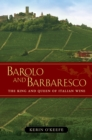 Barolo and Barbaresco : The King and Queen of Italian Wine - eBook