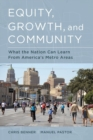 Equity, Growth, and Community : What the Nation Can Learn from America's Metro Areas - eBook
