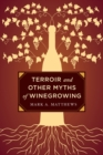 Terroir and Other Myths of Winegrowing - eBook