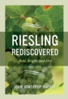 Riesling Rediscovered : Bold, Bright, and Dry - eBook