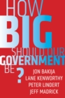 How Big Should Our Government Be? - eBook