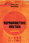 Reproductive Justice : An Introduction - eBook