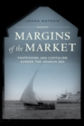 Margins of the Market : Trafficking and Capitalism across the Arabian Sea - eBook