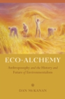 Eco-Alchemy : Anthroposophy and the History and Future of Environmentalism - eBook