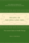 Huang Di Nei Jing Ling Shu : The Ancient Classic on Needle Therapy - eBook