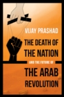 The Death of the Nation and the Future of the Arab Revolution - eBook