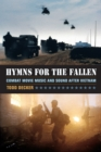 Hymns for the Fallen : Combat Movie Music and Sound after Vietnam - eBook