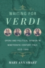 Waiting for Verdi : Opera and Political Opinion in Nineteenth-Century Italy, 1815-1848 - eBook
