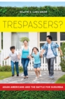 Trespassers? : Asian Americans and the Battle for Suburbia - eBook