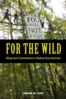 For the Wild : Ritual and Commitment in Radical Eco-Activism - eBook