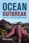 Ocean Outbreak : Confronting the Rising Tide of Marine Disease - eBook