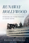 Runaway Hollywood : Internationalizing Postwar Production and Location Shooting - eBook