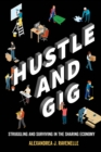 Hustle and Gig : Struggling and Surviving in the Sharing Economy - eBook