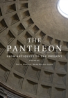 The Pantheon : From Antiquity to the Present - Book