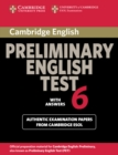 Cambridge Preliminary English Test 6 Student's Book with answers : Official Examination Papers from University of Cambridge ESOL Examinations - Book