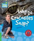Why Do Crocodiles Snap? Level 3 Factbook - Book