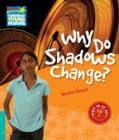 Why Do Shadows Change? Level 5 Factbook - Book