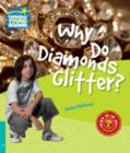 Why Do Diamonds Glitter? Level 5 Factbook - Book