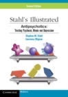Stahl's Illustrated Antipsychotics : Treating Psychosis, Mania and Depression - Book