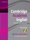 Cambridge Academic English B2 Upper Intermediate Teacher's Book : An Integrated Skills Course for EAP - Book