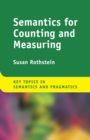 Key Topics in Semantics and Pragmatics : Semantics for Counting and Measuring - Book
