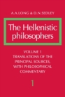 The Hellenistic Philosophers: Volume 1, Translations of the Principal Sources with Philosophical Commentary - Book