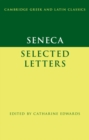Cambridge Greek and Latin Classics : Seneca: Selected Letters - Book