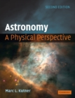 Astronomy: A Physical Perspective - Book