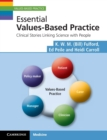 Values-Based Practice : Essential Values-Based Practice: Clinical Stories Linking Science with People - Book