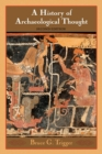 A History of Archaeological Thought - Book
