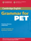 Cambridge Grammar for PET without Answers : Grammar Reference and Practice - Book